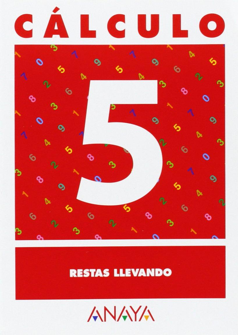 CUADERNO CÁLCULO 5 RESTAS LLEVANDO - ANAYA