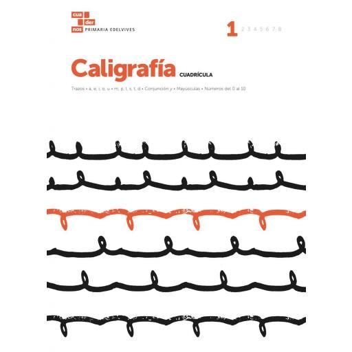 CUADERNO CALIGRAFÍA 1 CUADRÍCULA - EDELVIVES