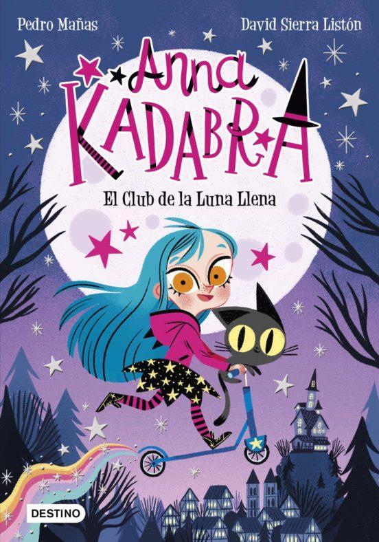 LIBRO - ANNA KADABRA 1 - EL CLUB DE LA LUNA LLENA