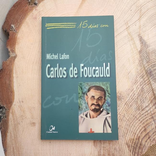 CARLOS DE FOUCAULD.  15 DÍAS CON..