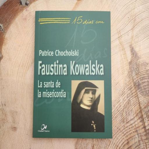 FAUSTINA KOWALSKA.  15 DÍAS CON..
