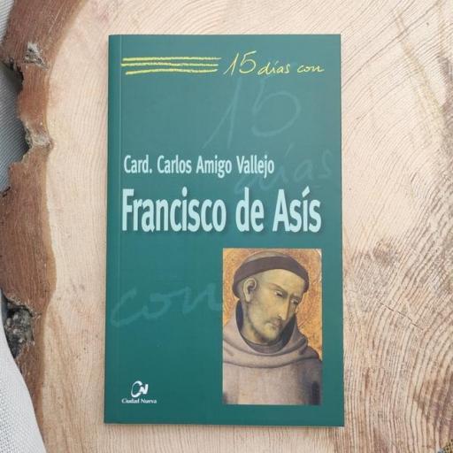 FRANCISCO DE ASÍS.  15 DÍAS CON..