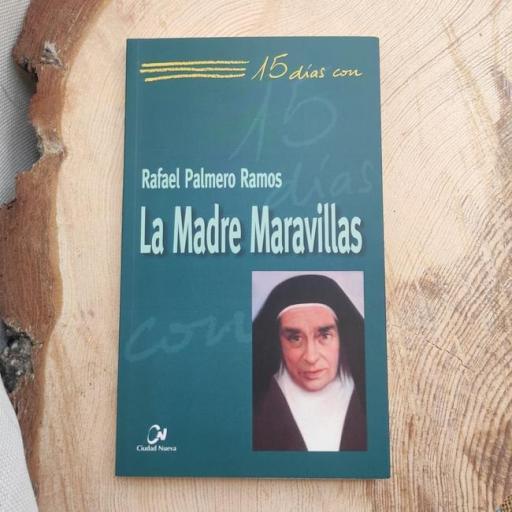 LA MADRE MARAVILLAS.  15 DÍAS CON..