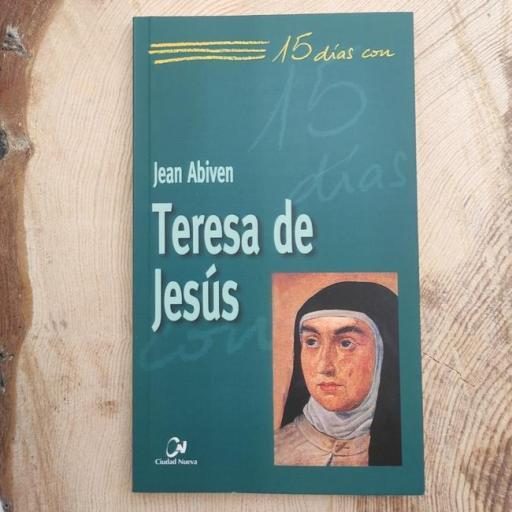 TERESA DE JESÚS.  15 DÍAS CON..