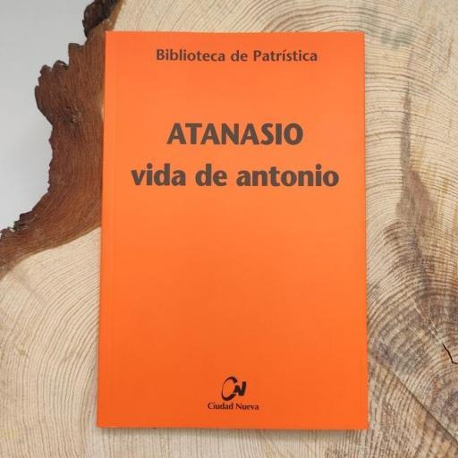 LA VIDA DE ANTONIO.  ATANASIO DE ALEJANDRÍA.