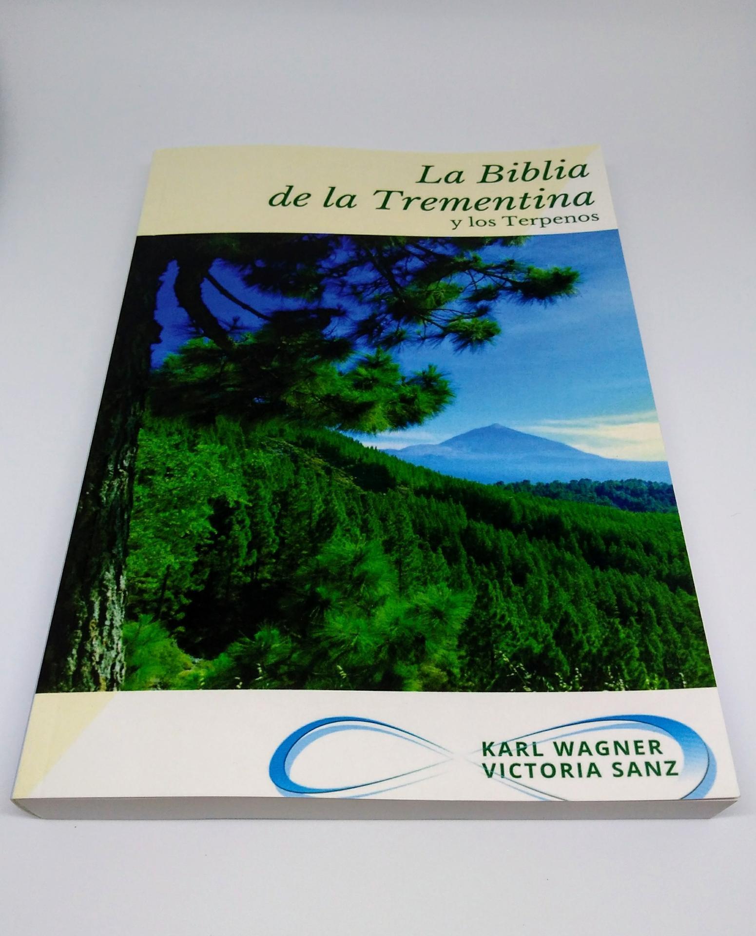 Biblia de la Trementina La Biblia de la Trementina y los Terpenos