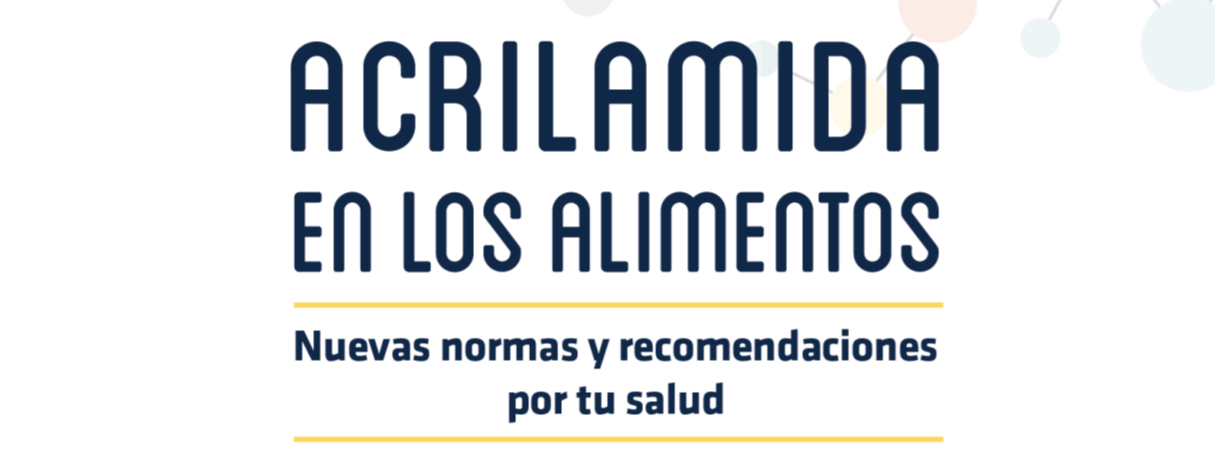 Campaña informativa: CON LA ACRILAMIDA NO DESENTONES. ELIGE DORADO, ELIGE SALUD.
