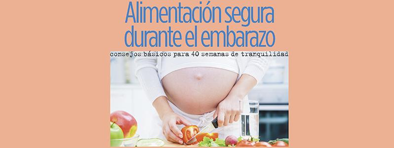 Alimentación segura durante el embarazo.